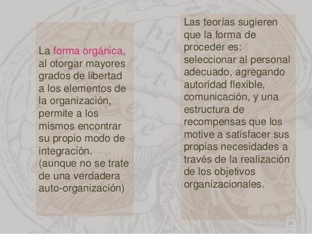 La forma orgánica, al otorgar mayores grados de libertad a los elementos de la organización, permite a los mismos encontra...