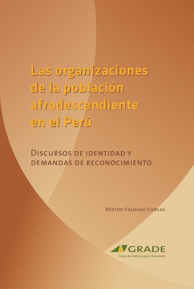 Las organizaciones de la población afrodescendiente en el Perú Discursos de identidad y demandas de reconocimiento  Néstor...