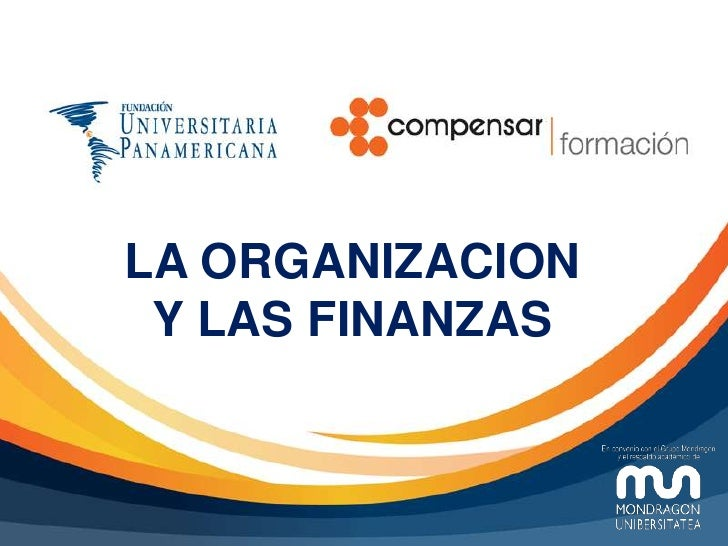LA ORGANIZACION Y LAS FINANZAS<br />