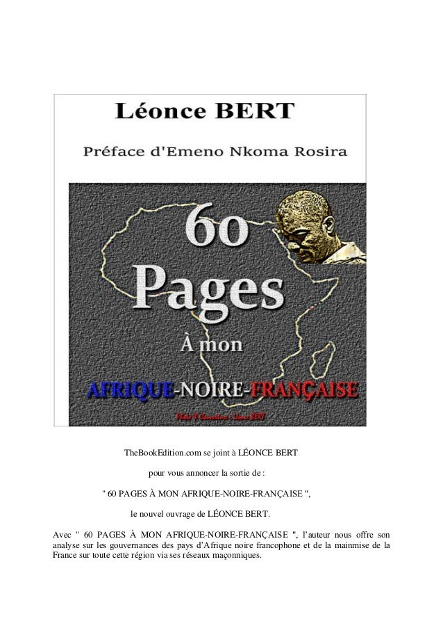 """TheBookEdition.com se joint à LÉONCE BERT pour vous annoncer la sortie de : """" 60 PAGES À MON AFRIQUE-NOIRE-FRANҪAISE """", le..."""