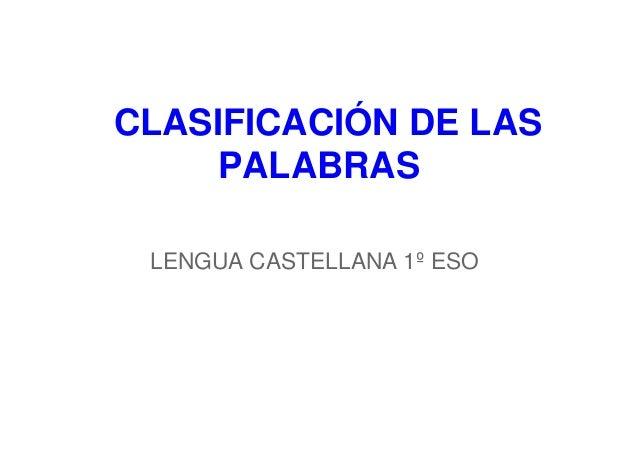 CLASIFICACIÓN DE LAS PALABRAS LENGUA CASTELLANA 1º ESO