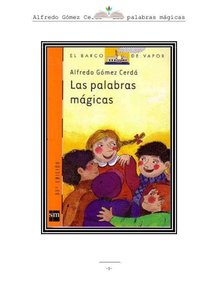 Alfredo Gómez Cerdá      Las palabras mágicas                       ~1~