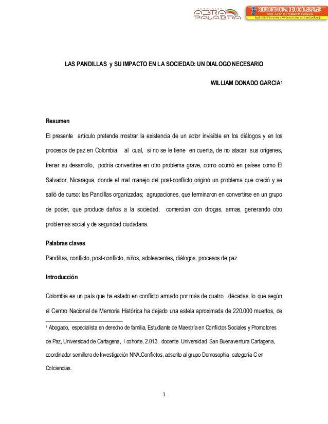 1  LAS PANDILLAS y SU IMPACTO EN LA SOCIEDAD: UN DIALOGO NECESARIO  WILLIAM DONADO GARCIA1  Resumen  El presente artículo ...
