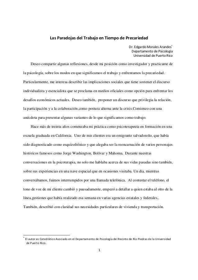 1 Las Paradojas del Trabajo en Tiempo de Precariedad Dr. Edgardo Morales Arandes* Departamento de Psicología Universidad d...