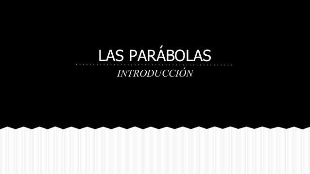 LAS PARÁBOLAS INTRODUCCIÓN