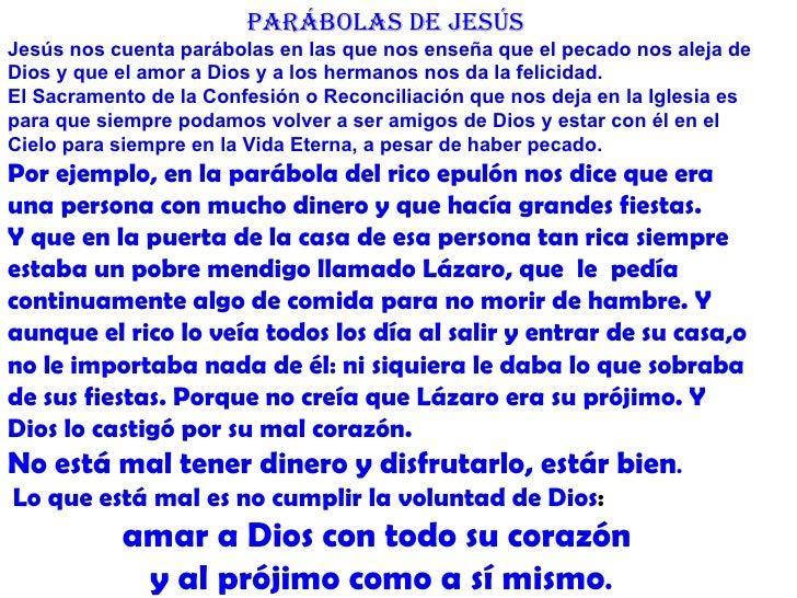 PARÁBOLAS DE JESÚSJesús nos cuenta parábolas en las que nos enseña que el pecado nos aleja deDios y que el amor a Dios y a...