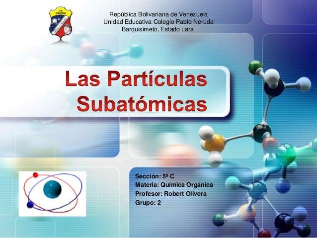 República Bolivariana de Venezuela Unidad Educativa Colegio Pablo Neruda Barquisimeto, Estado Lara  Sección: 5º C Materia:...