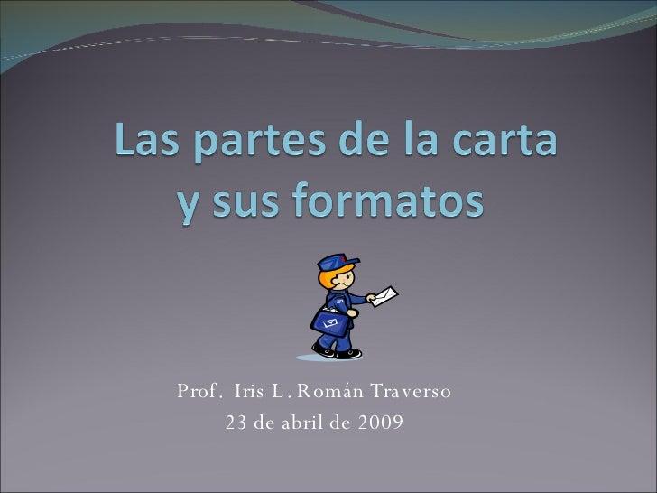 Prof.  Iris L. Román Traverso 23 de abril de 2009
