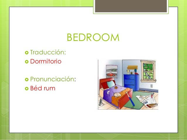 Las partes de la casa for Bedroom y sus partes en ingles