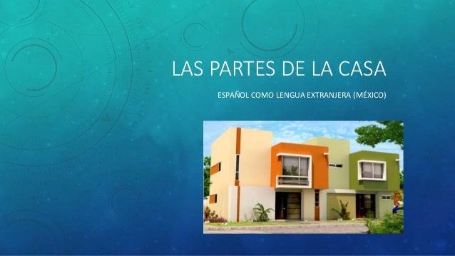 LAS PARTES DE LA CASA ESPAÑOL COMO LENGUA EXTRANJERA (MÉXICO)