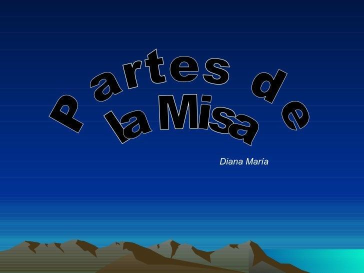 Partes de la Misa Diana María