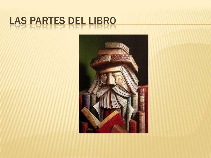 LAS PARTES DEL LIBRO<br />
