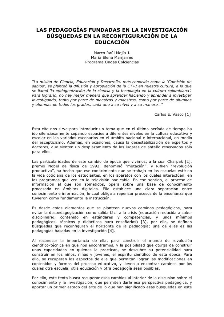 LAS PEDAGOGÍAS FUNDADAS EN LA INVESTIGACIÓN      BÚSQUEDAS EN LA RECONFIGURACIÓN DE LA                    EDUCACIÓN       ...