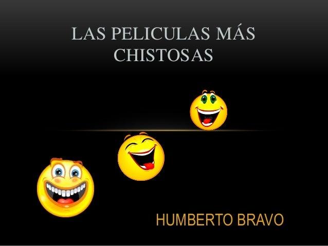 HUMBERTO BRAVO LAS PELICULAS MÁS CHISTOSAS