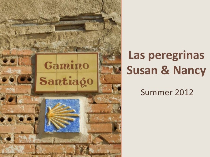 Las peregrinasSusan & Nancy  Summer 2012