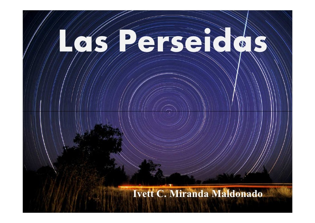 Las Perseidas        Ivett C. Miranda Maldonado