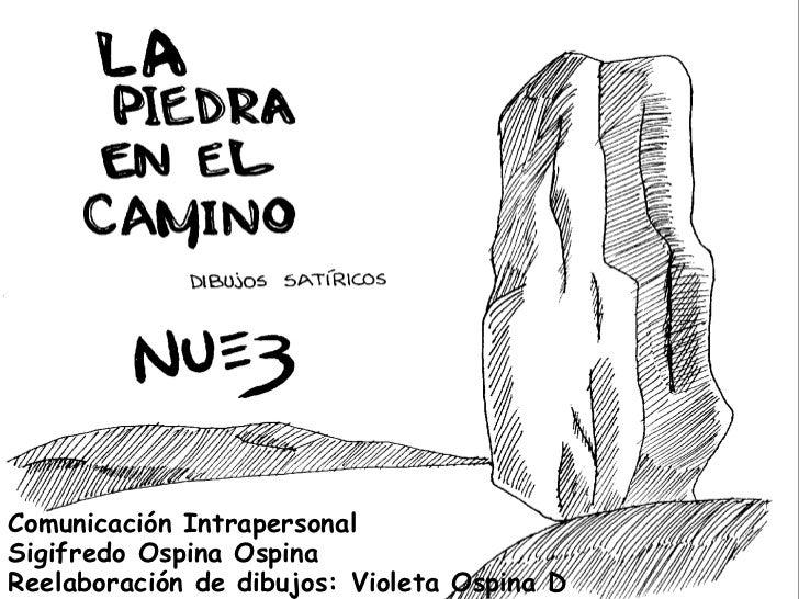 Comunicación IntrapersonalSigifredo Ospina OspinaReelaboración de dibujos: Violeta Ospina D