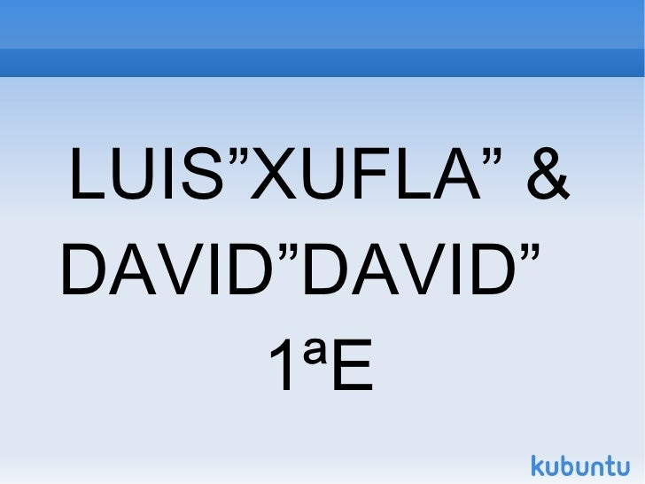 "LUIS""XUFLA"" & DAVID""DAVID""  1ªE"