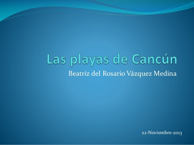 Beatriz del Rosario Vázquez Medina  22-Noviembre-2013