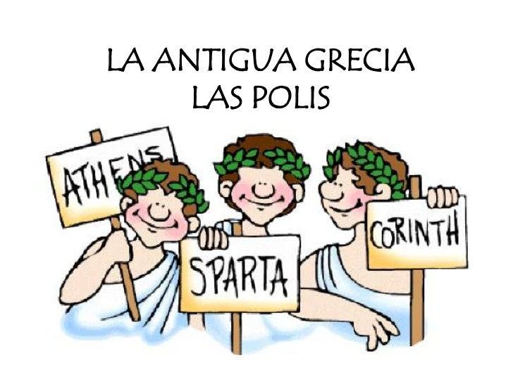 LA ANTIGUA GRECIALAS POLIS<br />
