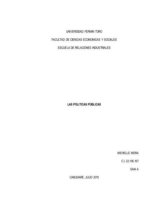 UNIVERSIDAD FERMIN TORO FACULTAD DE CIENCIAS ECONOMICAS Y SOCIALES ESCUELA DE RELACIONES INDUSTRIALES LAS POLITICAS PÚBLIC...