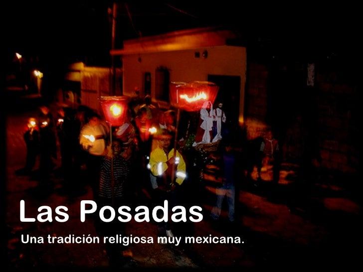 Las Posadas Una tradición religiosa muy mexicana.