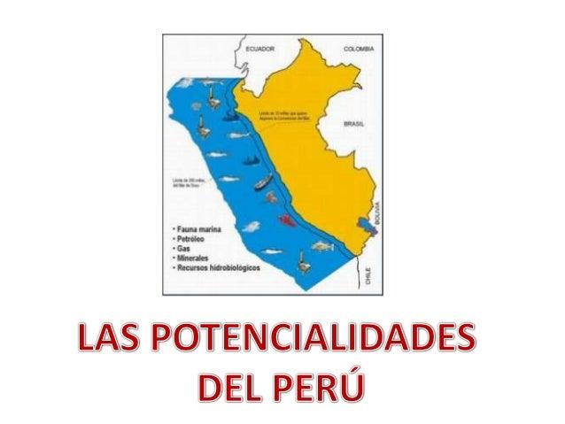 APRENDIZAJE ESPERADO: PROPONE ACCIONES QUE MEJOREN LAS MEDIDAS DE APROVECHAMIENTO DE LAS POTENCIALIDADES EN EL PERU.