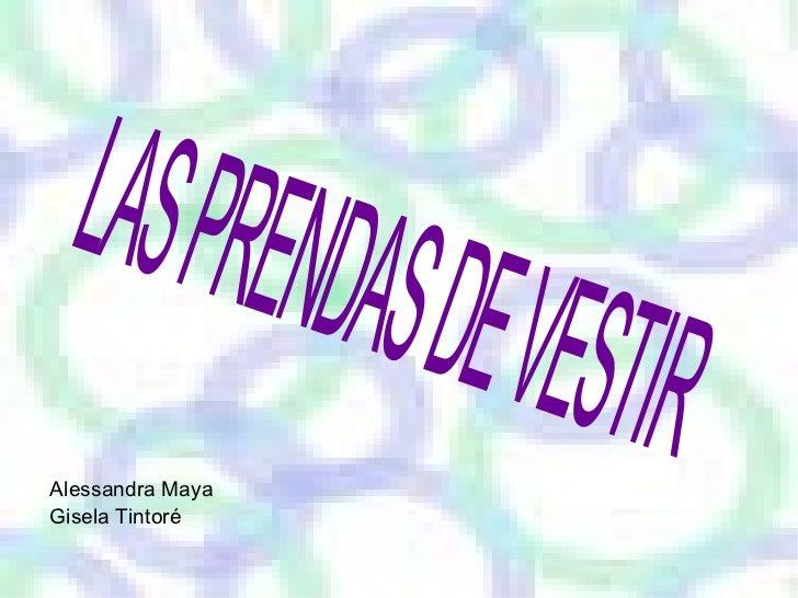 Alessandra Maya  Gisela Tintoré  LAS PRENDAS DE VESTIR