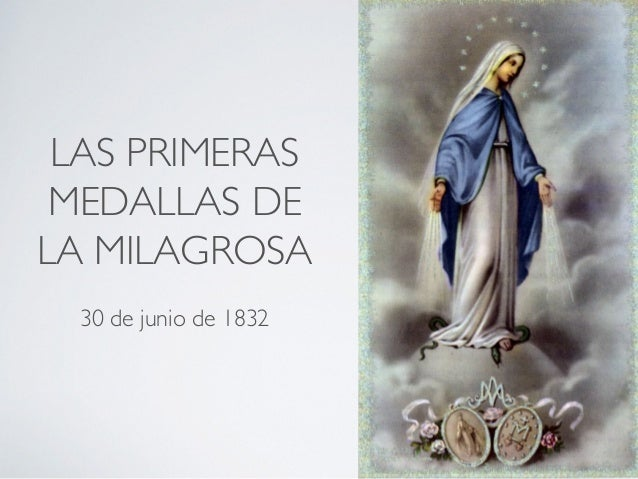 LAS PRIMERAS MEDALLAS DE LA MILAGROSA 30 de junio de 1832