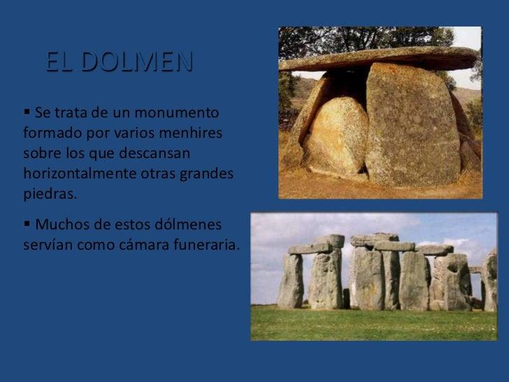 Muchos de estos dólmenes servían como cámara funeraria.</li></li></ul><li>EL CROMLECH<br /><ul><li> Círculos formados por...