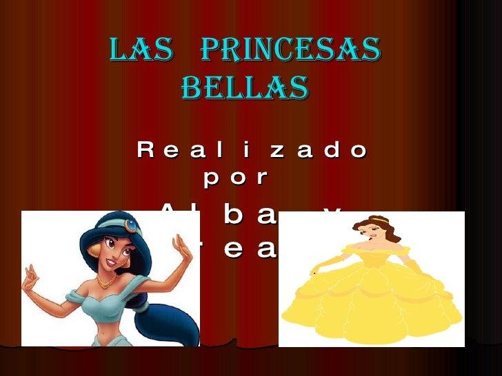 Las  princesas bellas Realizado por  Alba y Nerea B.