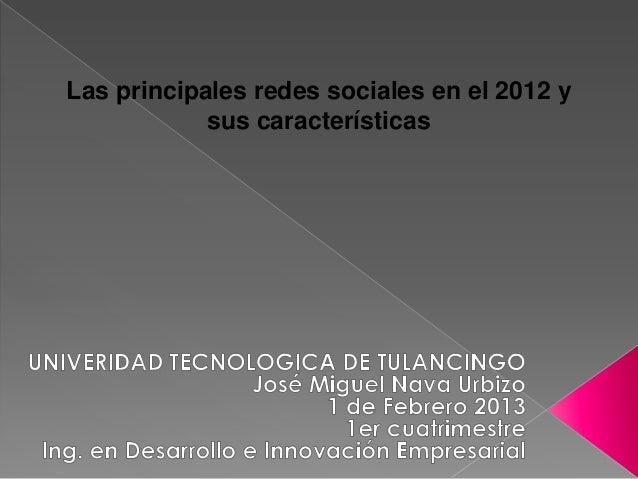 Las principales redes sociales en el 2012 y            sus características