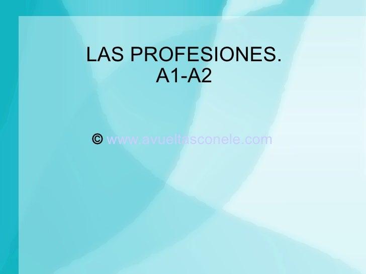 LAS PROFESIONES. A1-A2 ©   www.avueltasconele.com