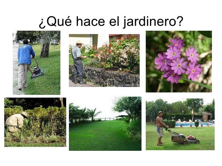 Las profesiones y oficios for Trabajo jardinero