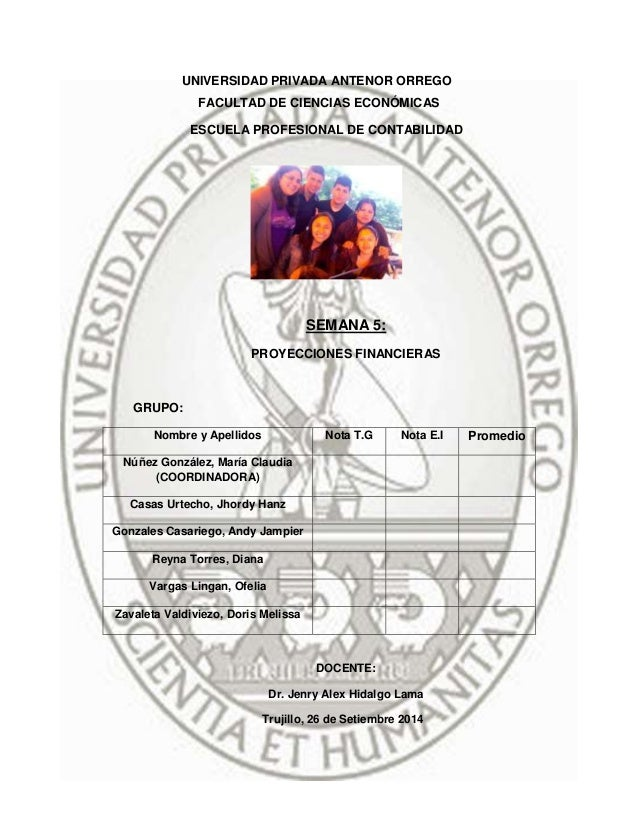UNIVERSIDAD PRIVADA ANTENOR ORREGO  FACULTAD DE CIENCIAS ECONÓMICAS  ESCUELA PROFESIONAL DE CONTABILIDAD  SEMANA 5:  PROYE...