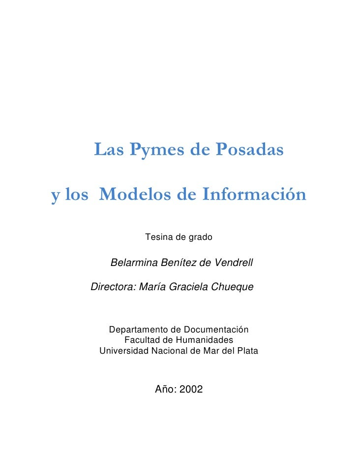 Las Pymes de Posadas  y los Modelos de Información                 Tesina de grado          Belarmina Benítez de Vendrell ...