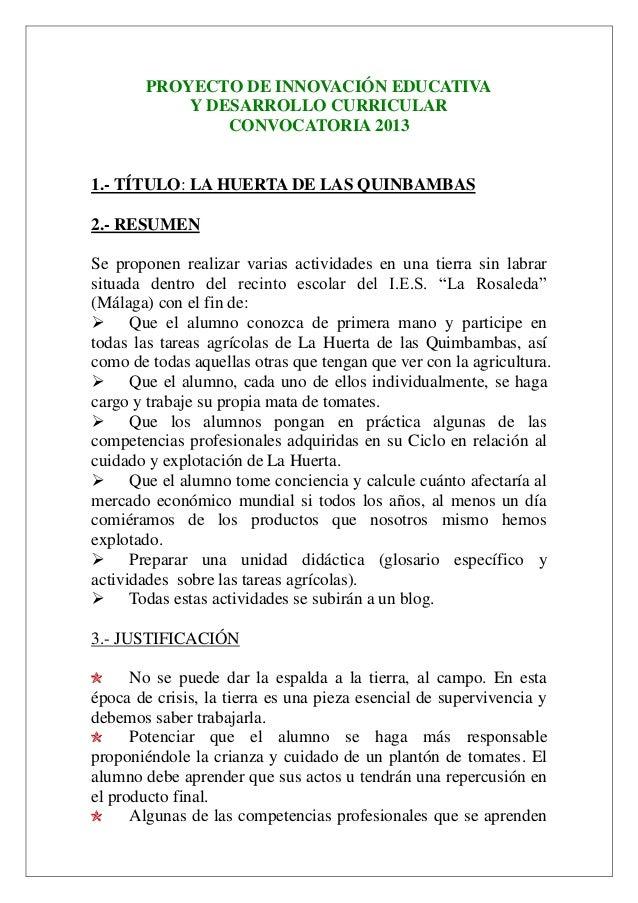 PROYECTO DE INNOVACIÓN EDUCATIVA Y DESARROLLO CURRICULAR CONVOCATORIA 2013  1.- TÍTULO: LA HUERTA DE LAS QUINBAMBAS 2.- RE...