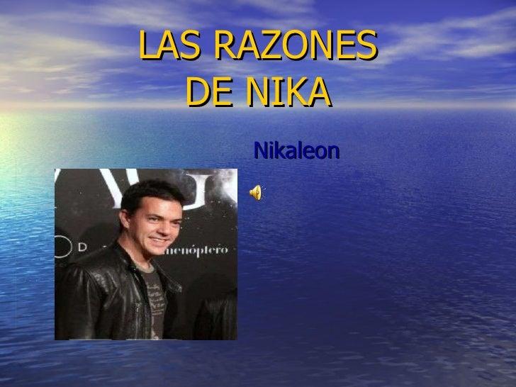 LAS RAZONES DE NIKA Nikaleon