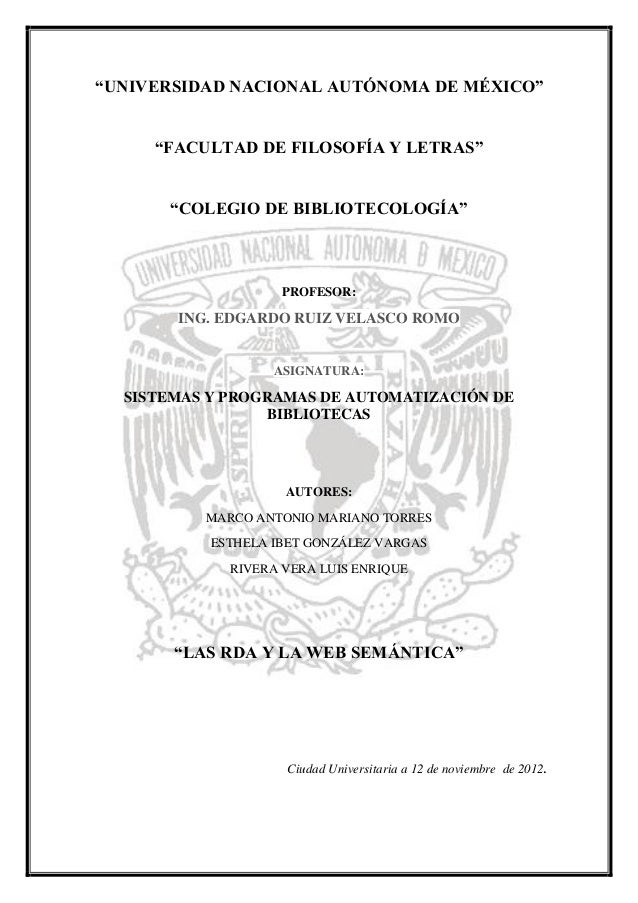 """""""UNIVERSIDAD NACIONAL AUTÓNOMA DE MÉXICO""""     """"FACULTAD DE FILOSOFÍA Y LETRAS""""      """"COLEGIO DE BIBLIOTECOLOGÍA""""          ..."""