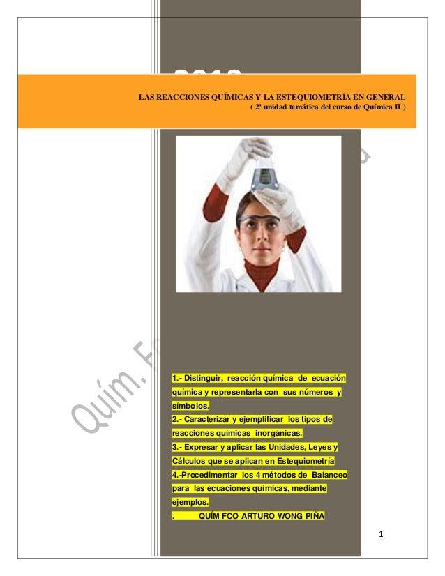 2013  LAS REACCIONES QUÍMICAS Y LA ESTEQUIOMETRÍA EN GENERAL ( 2ª unidad temática del curso de Química II )  1.- Distingui...