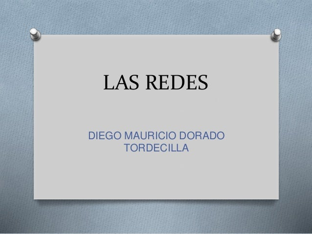 LAS REDES DIEGO MAURICIO DORADO TORDECILLA