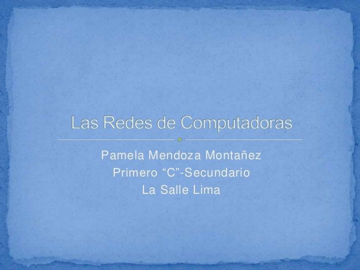 """Pamela Mendoza Montañez Primero """"C""""-Secundario      La Salle Lima"""