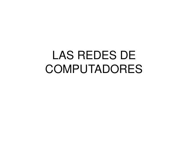 LAS REDES DE COMPUTADORES