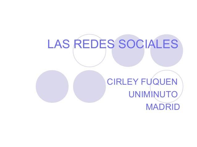 LAS REDES SOCIALES        CIRLEY FUQUEN            UNIMINUTO                MADRID