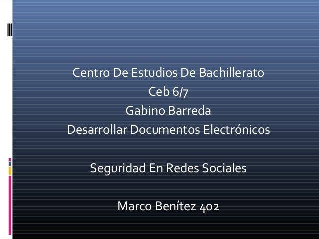 Centro De Estudios De Bachillerato Ceb 6/7 Gabino Barreda Desarrollar Documentos Electrónicos Seguridad En Redes Sociales ...