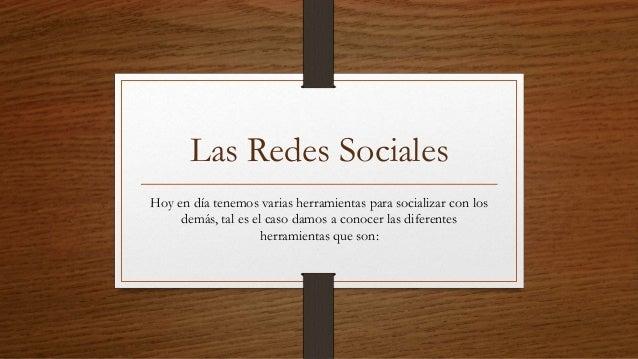 Las Redes Sociales Hoy en día tenemos varias herramientas para socializar con los demás, tal es el caso damos a conocer la...