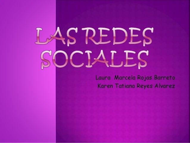 Laura Marcela Rojas Barreto Karen Tatiana Reyes Alvarez