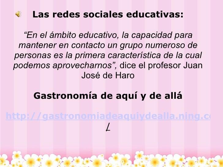 """Las redes sociales educativas:                             """"En el ámbito educativo, la capacidad para   mantener en conta..."""