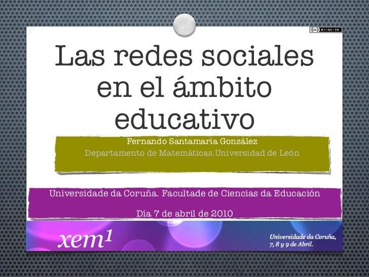 Las redes sociales    en el ámbito      educativo                Fernando Santamaría González        Departamento de Matem...