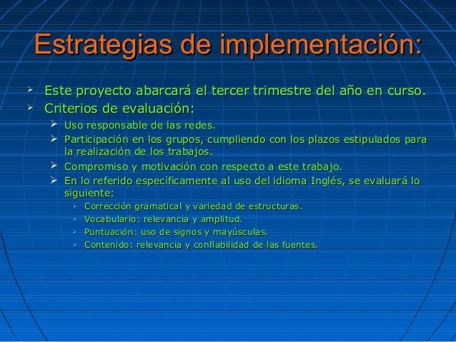 Estrategias de implementación:Estrategias de implementación:  Este proyecto abarcará el tercer trimestre del año en curso...